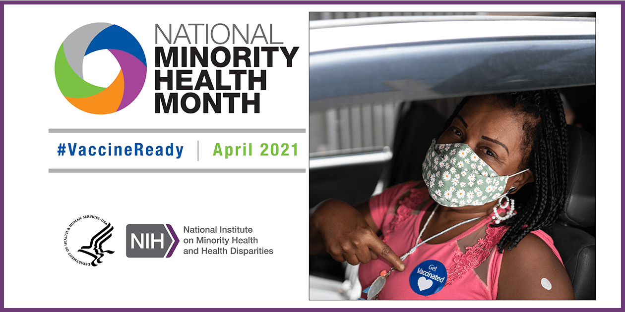National Minority Health Month #VaccineReady 2021