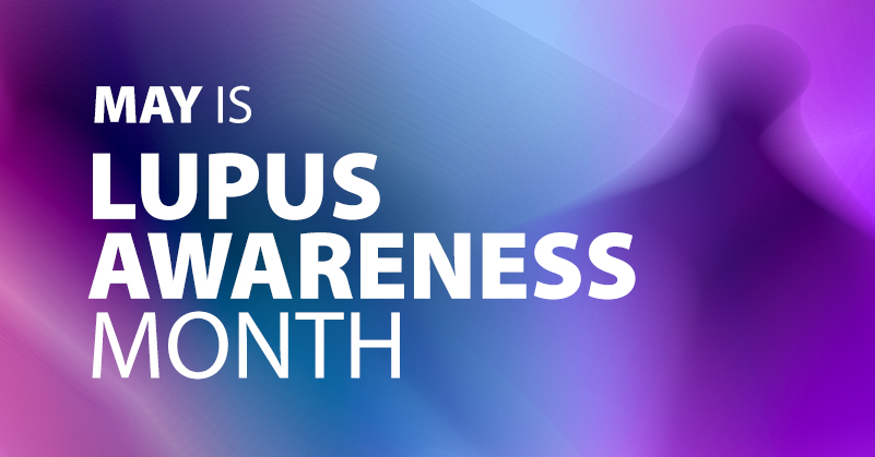 May Is Lupus Awareness Month graphic